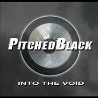 Pitched Black - Into the Void