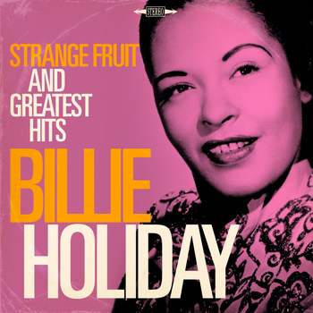 Billie Holiday - Billie Holiday: Strange Fruit and Greatest Hits
