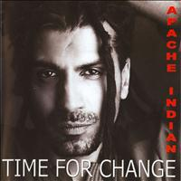 Apache Indian - Time for Change