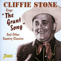 "Cliffie Stone - Cliffie Stone Sings ""The Grunt Song"" And Other Country Classics"