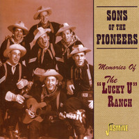"Sons Of The Pioneers - Memories Of The ""Lucky U"" Ranch"