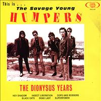 The Humpers - This is the Savage Young Humpers - The Dionysus Years