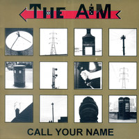 The Aim - Call Your Name
