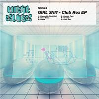 Girl Unit - Club Rez EP