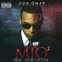 Don Omar - Don Omar Presents MTO2: New Generation (Explicit Version)