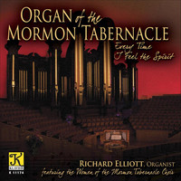 Richard Elliott - Organ Recital: Elliott, Richard - Bach, J.S. / Elgar, E. / Karg-Elert, S. / Schreiner, A. / Durufle, M. / Wood, D. (Organ of the Mormon Tabernacle)