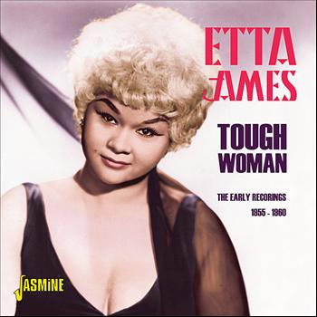Etta James - Tough Woman: The Early Recordings, 1955 - 1960