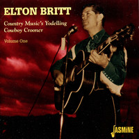 Elton Britt - Country's Music's Yodelling Cowboy Crooner