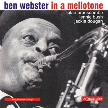 Ben Webster - Les Tompkins Archive: In a Mellotone - Historical Recordings