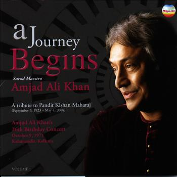 Amjad Ali Khan - A Journey Begins, Vol. 1