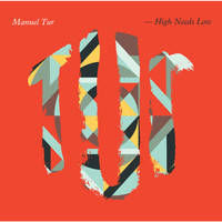 Manuel Tur / - High Needs Low
