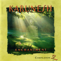 Karunesh - Enchantment Compilation 2