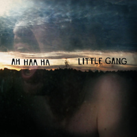 Little Gang - Ah haa ha