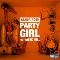 Asher Roth - Party Girl (Explicit)