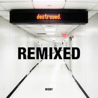 Moby - Destroyed Remixed