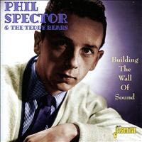 Phil Spector & The Teddy Bears - Building The Wall Of Sound