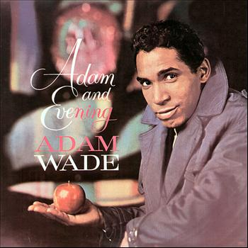Adam Wade - Adam And Evening