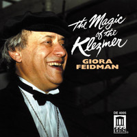 Giora Feidman - Giora Feidman: the Magic of the Klezmer