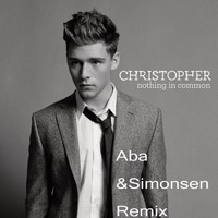 Christopher - Nothing in Common (Aba & Simonsen Remix)