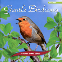 Sounds Of The Earth - Gentle Birdsong