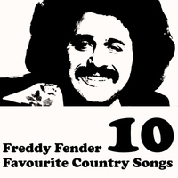 Freddy Fender - Country Favourites Vol. 10