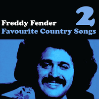 Freddy Fender - Country Favourites Vol. 2