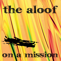 The Aloof - On a Mission - Single