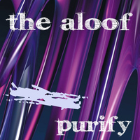 The Aloof - Purity - Single