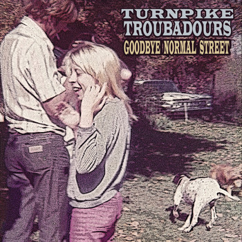 Turnpike Troubadours - Goodbye Normal Street