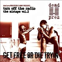 Dead Prez - Turn Off the Radio Vol.2
