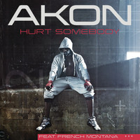 Akon / French Montana - Hurt Somebody (Edited Version)