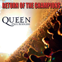 Queen / Paul Rodgers - Return Of The Champions