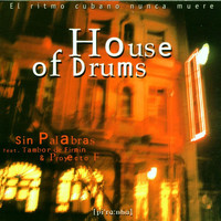 Sin Palabras - House Of Drums