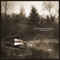 James Yorkston and The Athletes - Moving Up Country 10th Anniversary Edition