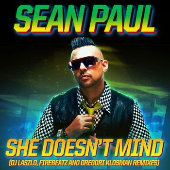 Sean Paul - She Doesn't Mind (Remixes)