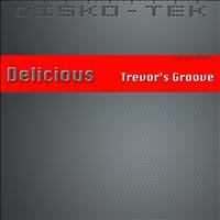 Delicious - Trevor's Groove