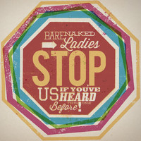 Barenaked Ladies - Stop Us If You've Heard This One Before!