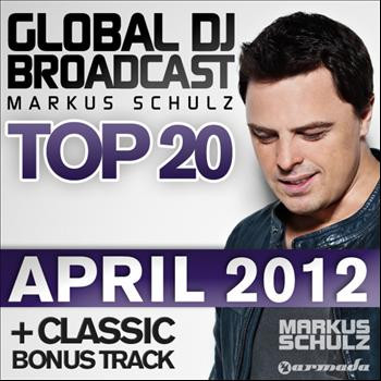 Markus Schulz - Global DJ Broadcast Top 20 - April 2012