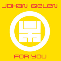 Johan Gielen - For You (Continuous DJ Mix By Johan Gielen)