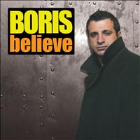 Boris - Believe ((Continuous DJ Mix By Boris)