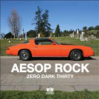 Aesop Rock - Zero Dark Thirty (Explicit)