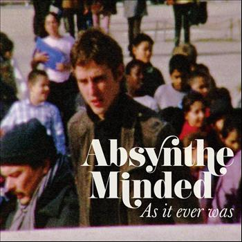 Absynthe Minded - As It Ever Was