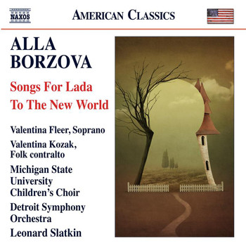 Leonard Slatkin - Borzova: Songs for Lada - To The New World