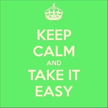 Various - Keep Calm And Take It Easy