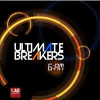 Ultimate Breakers - 6.AM
