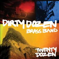 Dirty Dozen Brass Band - Twenty Dozen