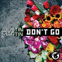 Justin Martin - Don't Go - Single