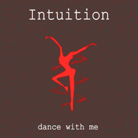 Intuition - Dance with Me - Single