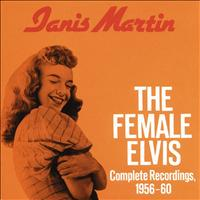 Janis Martin - The Female Elvis - Complete Recordings, 1956-60