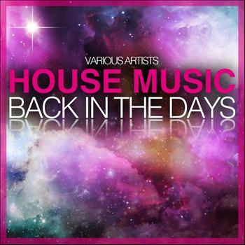 Various Artists - House Music (Back in the Days)